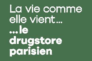le drugstore parisien